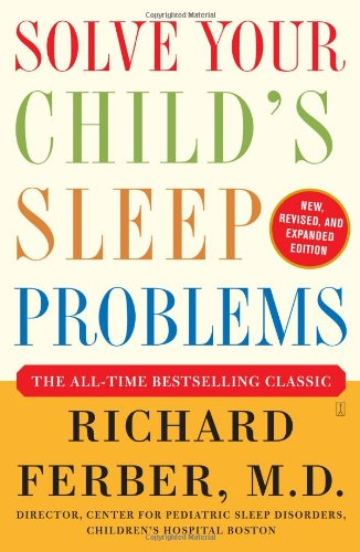 Solve Your Child's Sleep Problem by Dr. Richard Ferber